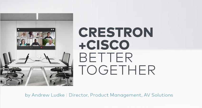 Crestron y Cisco: Juntos son mejores